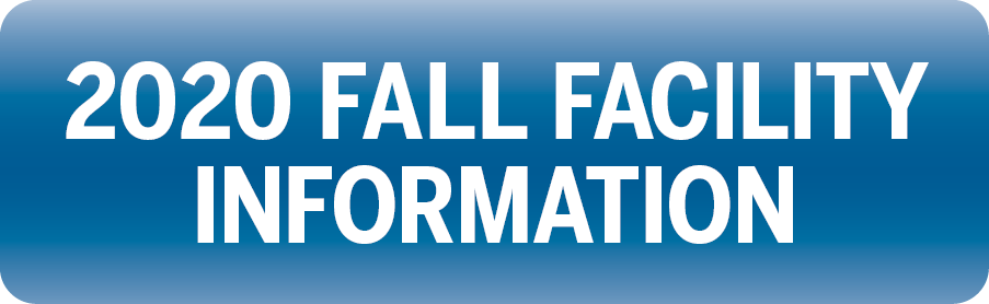 2020 Fall Facility Information