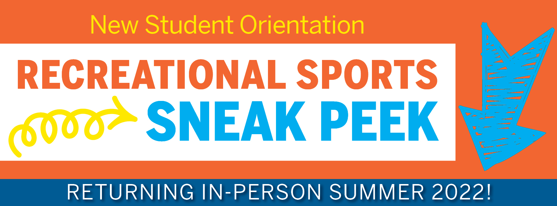 New Student Orientation Recreational Sports Sneak Peek Returning Summer 2021